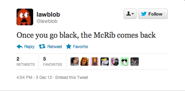 Whatever you did last night is probably coincidental to the return of the McRib.