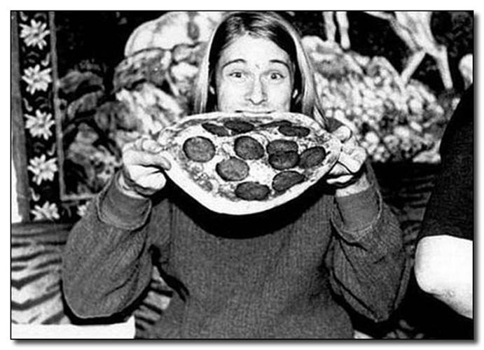 Why It's Awesome: Kurt Cobain was working on the band's new single, Smells Like Pepperoni Pizza.