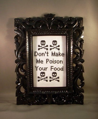 Don't Make Me Poison Your Food.