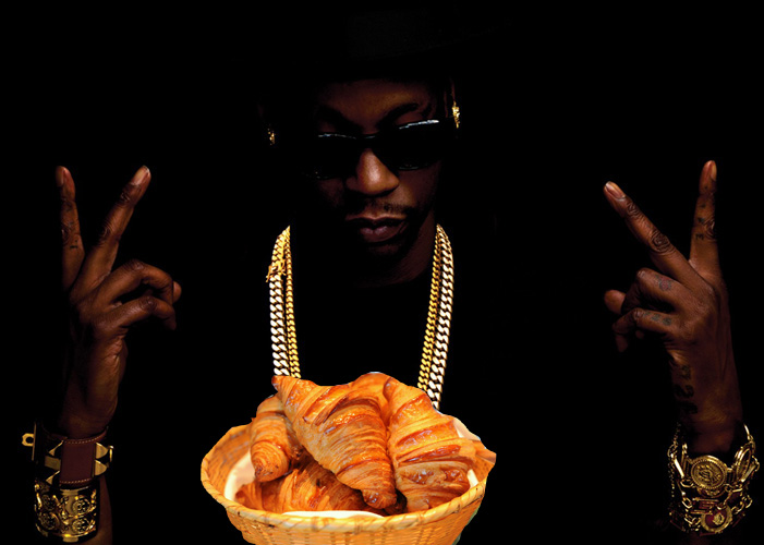 "2 Chainz, ""Y'all Ain't Got Nothin on Me""  ""Pockets on croissant / Bread over anything."" Listen"