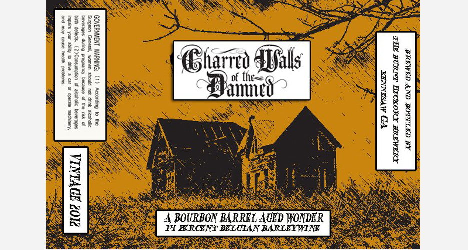 """Burnt Hickory's Charred Walls of the Damned Bourbon Barrel-Aged Belgian Barleywine. """"Richard Christy of CWOTD loved the beer,"""" Burnt Hickory's Scott Hedeen says. """"He told me it knocked him on his pooper."""""""