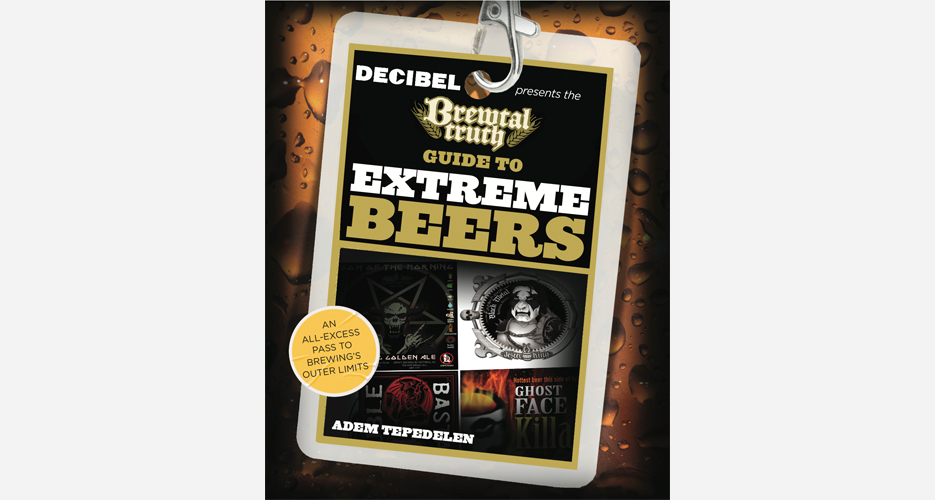 The cover of Decibel columnist Adem Tepedelen's forthcoming book, The Brewtal Truth Guide to Extreme Beers.