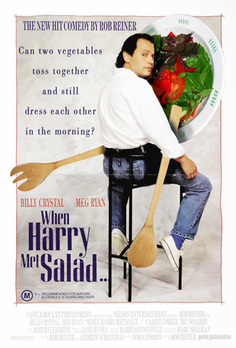 Harry: There are two kinds of women: high maintenance and low maintenance.  Salad: Which one am I?  Harry: You're the worst kind. You're high maintenance but you think you're low maintenance.