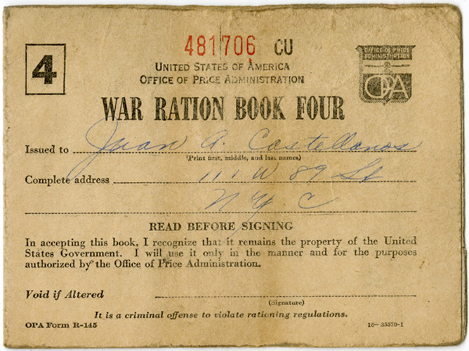 U.S. Office of Price Administration. War Ration Book Four, issued to Juan A. Castellanos, 1943. New-York Historical Society.