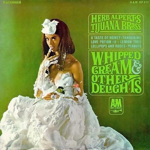 Artist: Herb Alpert & the Tijuana Brass Album title: Whipped Cream & Other Delights (1965)Buy it here: living in Longview, WA.